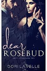 Dear Rosebud: A Dark Captive Romance (Dirty Letters Book 2) Kindle Edition