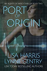 Port Of Origin: A Medical Thriller (Agents Of Mercy Book 2) Kindle Edition