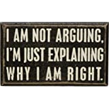 Primitives by Kathy Box Sign, 17037, Not Arguing, 5 x 3-Inches