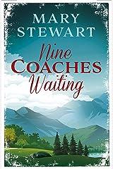 Nine Coaches Waiting: The twisty, unputdownable romantic suspense classic (Mary Stewart Modern Classic) Kindle Edition