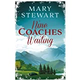 Nine Coaches Waiting: The twisty, unputdownable romantic suspense classic (Mary Stewart Modern Classic)