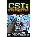 Heat Wave (CSI: Miami Book 2)