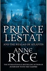 Prince Lestat and the Realms of Atlantis: The Vampire Chronicles 12 Kindle Edition