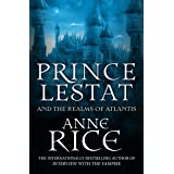 Prince Lestat and the Realms of Atlantis: The Vampire Chronicles 12