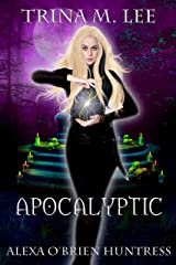 Apocalyptic (Alexa O'Brien Huntress Book 14) Kindle Edition