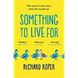 Something to Live For: A page-turning comfort read that will make you laugh and cry