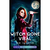 Witch Gone Viral: A New Adult Urban Fantasy (Red Witch Chronicles 3) (English Edition)