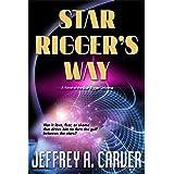 Star Rigger's Way (Star Rigger Universe Book 4)