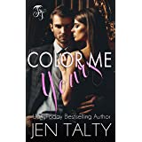 Color Me Yours (The Monroes Book 1)