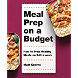 Meal Prep on a Budget: How to Prep Healthy Meals on $40 a Week