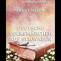 Deutsche Volksmärchen aus Schwaben: Aus dem Munde des Volks…