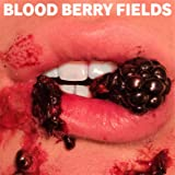 BLOOD BERRY FIELD