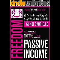 Passive Income Freedom: 23 Passive Income Blueprints: Go Ste…