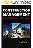 Construction Management: From Project Concept to Completion (English Edition)