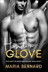Hand In Glove (Stick Shift Lips Rockstar Romance Series Book 1) Kindle Edition