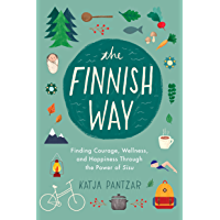 The Finnish Way: Finding Courage, Wellness, and Happiness Th…