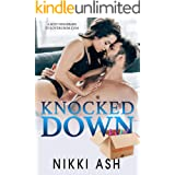 Knocked Down: A Sexy Neighbors to Lovers Rom-Com