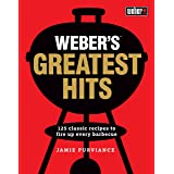 Weber's Greatest Hits: 125 recipes for every barbecue and everyone