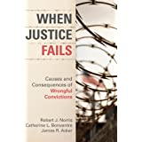 When Justice Fails: Causes and Consequences of Wrongful Convictions