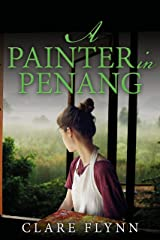 A Painter in Penang: A gripping story of the Malayan Emergency Kindle Edition