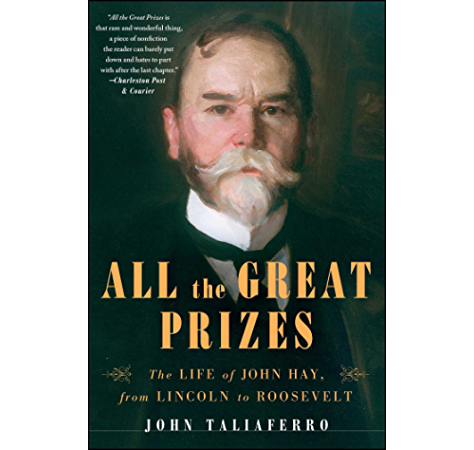 Amazon Co Jp All The Great Prizes The Life Of John Hay From Lincoln To Roosevelt English Edition 電子書籍 Taliaferro John Kindleストア