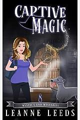 Captive Magic (Mystic's End Mysteries Book 8) Kindle Edition