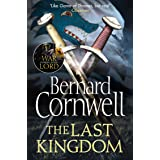 The Last Kingdom: The first epic, gripping historical fiction novel in the bestselling Last Kingdom series (The Last Kingdom