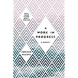 A Work in Progress: A Memoir