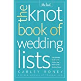 The Knot Book of Wedding Lists: The Ultimate Guide to the Perfect Day, Down to the Smallest Detail