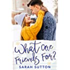 What Are Friends For?: A Standalone Friends to Lovers Romance (Love in Fenton County)