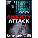 ANXIETY ATTACK: A Kate Huntington Mystery (The Kate Huntington Mystery Series Book 9)
