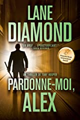 Pardonne-Moi, Alex: Un thriller psychologique saisissant (French Edition) Kindle Edition