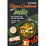 The Complete Vegan Cookbook from India: Spice Up Your Vegan Menu with Indian Cuisine: 450 Spicy Vegan Recipes: 1