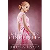 A Midwestern Cinderella: A Royal Love Story