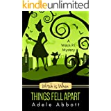 Witch Is When Things Fell Apart (A Witch P.I. Mystery Book 4)