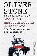 Amerikas ungeschriebene Geschichte: Die Schattenseiten der Weltmacht (German Edition) Kindle Edition