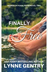 Finally Free (Women of Fossil Ridge Book 2) Kindle Edition