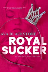 Royal Sucker: An Almost Royal Romance Kindle Edition