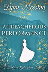 A Treacherous Performance: A Regency Cozy (Beatrice Hyde-Clare Mysteries Book 5) Kindle Edition