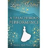 A Treacherous Performance: A Regency Cozy Historical Murder Mystery (Beatrice Hyde-Clare Mysteries Book 5)