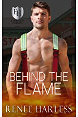 Behind the Flame: An Everyday Heroes World Book (The Everyday Heroes World) Kindle Edition