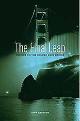 The Final Leap: Suicide on the Golden Gate Bridge Kindle Edition