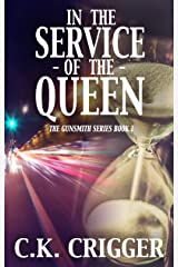 In The Service Of The Queen (The Gunsmith Book 1) Kindle Edition