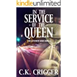 In The Service Of The Queen (The Gunsmith Book 1)