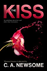 The Kiss (An Anthology of Love and Other Close Encounters Kindle Edition