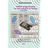 ESP32 Programming for the Internet of Things - Second Edition: HTML, JavaScript, MQTT and WebSockets Solutions (Microcontroll