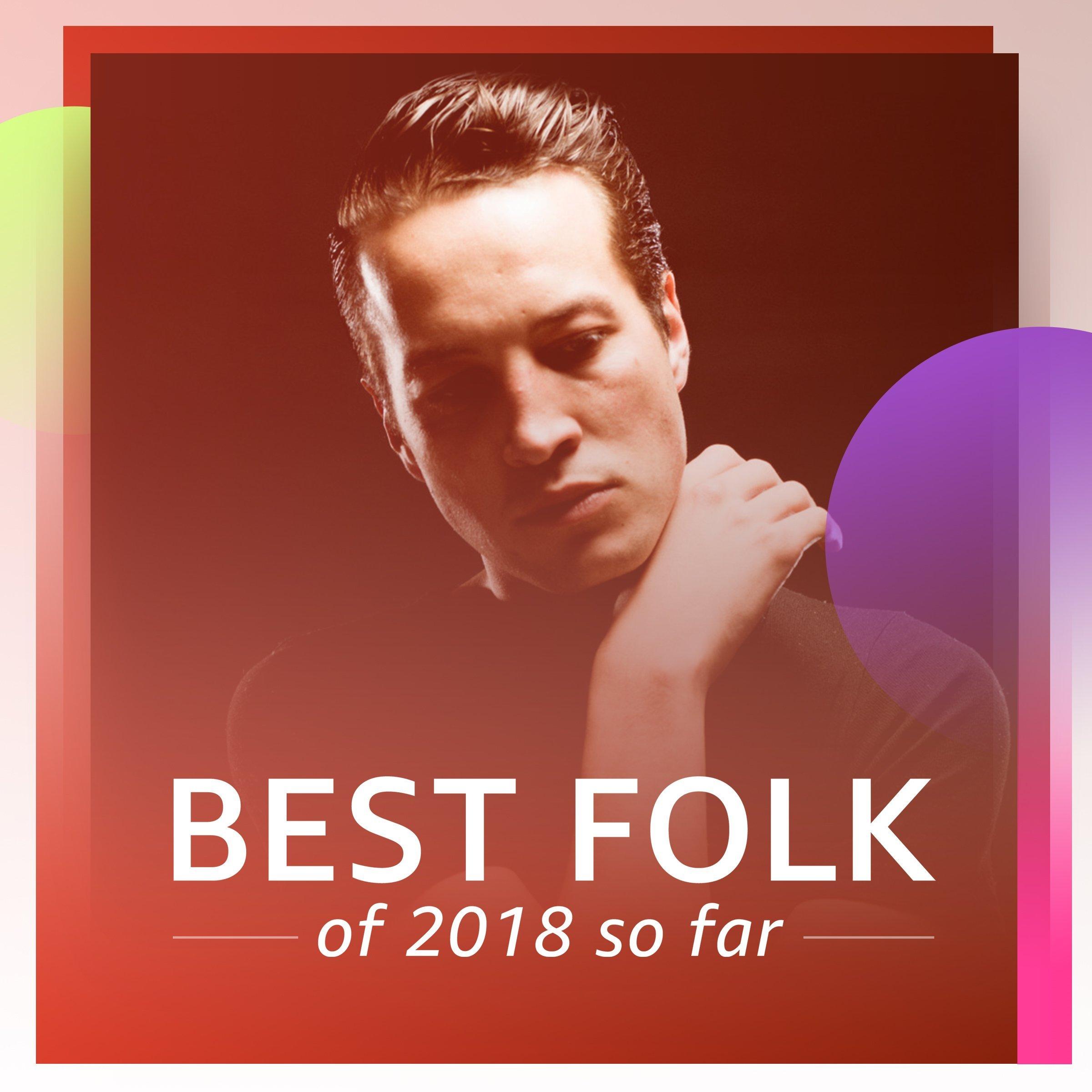 Best Folk of 2018 So Far