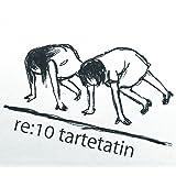 re:10 tartetatin(通常盤)