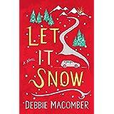Let It Snow: A Novel (Debbie Macomber Classics)