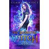 The Accidental Witch (The Accidental Witch Trilogy Book 1)